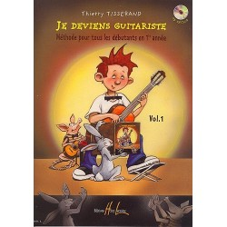 Tisserand - Je deviens guitariste - Vol.1